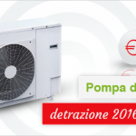 Pompa di Calore detrazioni 2016
